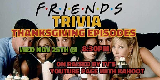 """Friends"" Trivia Night: Thanksgiving Episodes"
