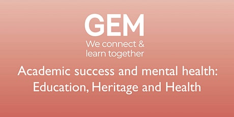 Academic success and mental health: Education, Heritage and Health tickets