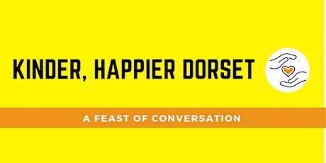 A Kinder, Happier Dorset - Feast of Conversation! tickets