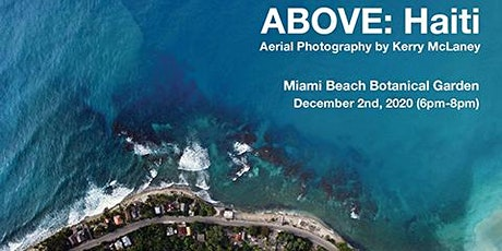 Opening Reception: ABOVE: Haiti, aerial photography by Kerry McLaney tickets