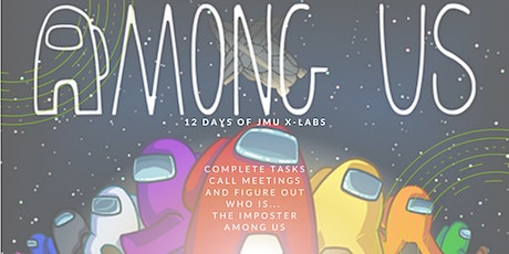Day 10: Among Us Tournament (12 Days of JMU X-Labs) tickets