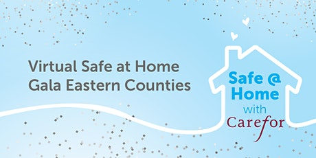 Carefor's Safe @ Home Virtual Gala - Eastern Counties tickets