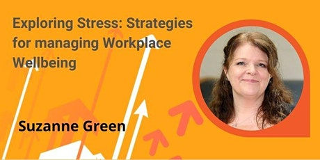 Exploring Stress: Strategies for managing Workplace Wellbeing tickets