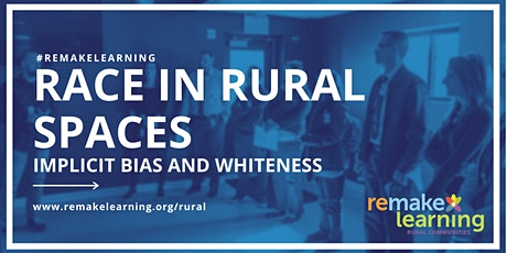Race in Rural Spaces: Implicit Bias and Whiteness tickets