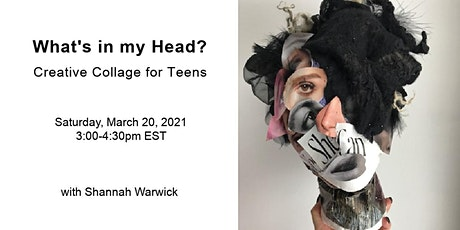 What's in my Head? Creative Collage for Teens tickets