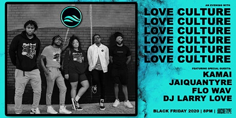 LOVE CULTURE + 4KAMAI, JAIQUANTYRE, FLO WAV & DJ LARRY LOVE [BLACK FRIDAY] tickets