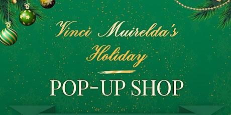 Vinci Muirelda's Holiday Pop Up Shop tickets