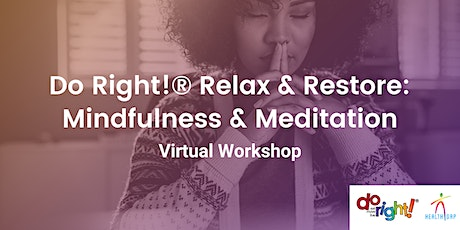Do Right! Relax and Restore: Stress & Mindfulness Meditation tickets