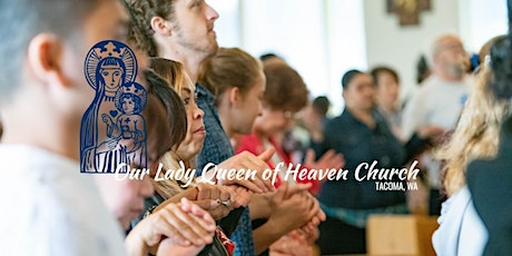 SATURDAY - 5PM INDOOR MASS - Our Lady Queen of Heaven Church tickets