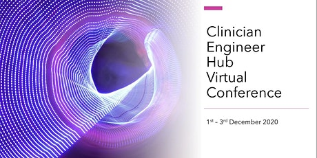 Clinician Engineer Hub Virtual Conference 2020 tickets
