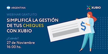 Webinar: Simplificá la gestión de tus cheques con Xubio entradas