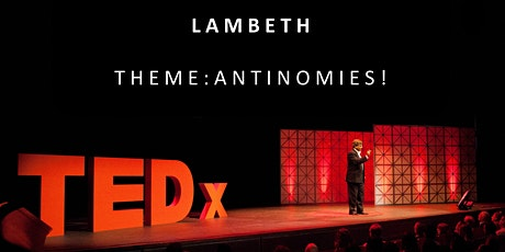 TEDxLambeth: Antinomies! tickets