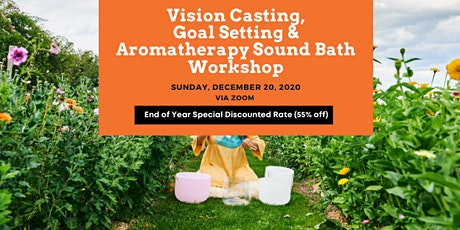 Vision Casting, Goal Setting & Aromatherapy Sound Bath Workshop tickets