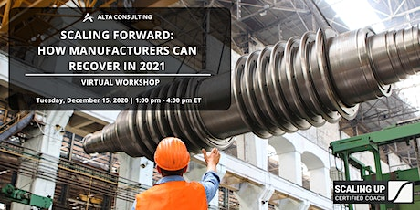 Scaling Forward Workshop: How Manufacturers Can Recover in 2021 tickets