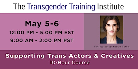 Supporting Trans Actors & Creatives:  May 5-6, 2021 tickets