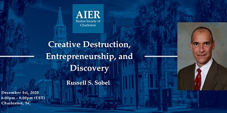 "Charleston: ""Creative Destruction, Entrepreneurship, and Discovery"" tickets"