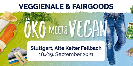 VEGGIENALE & FAIRGOODS Stuttgart 2021 Tickets