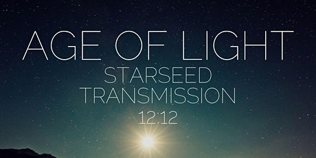 Age of Light  12:12 -  Starseed Transmission & Lemurian Reunion tickets