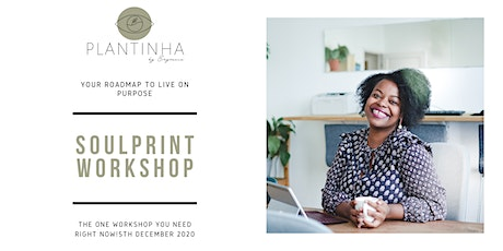 SOULPRINT WORKSHOP: A ROADMAP TO LIVE ON PURPOSE tickets