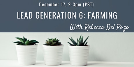 Lead Generation Session 6: Farming tickets