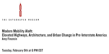 Modern Mobility Aloft: Architecture & Urban Change in Pre-Interstate U.S. tickets