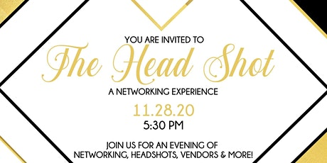 """The Head Shot"" A networking event! tickets"