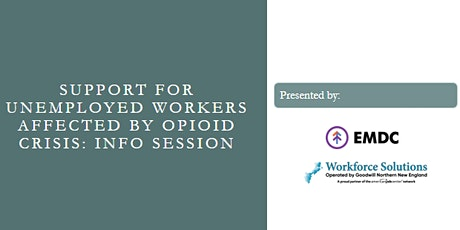 Support for Unemployed Workers Affected by Opioid Crisis: Info Session tickets