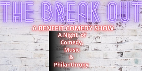 The Break Out - A Benefit Comedy Show tickets
