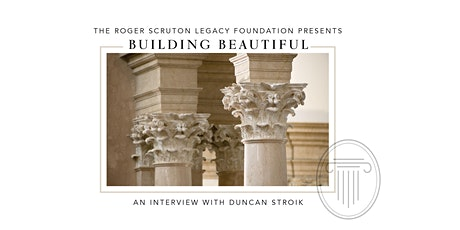 Building Beautiful: an Interview with Duncan Stroik tickets