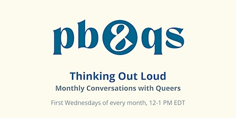 Thinking Out Loud: Queerly Navigating the Business World tickets