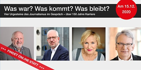Was war? Was kommt? Was bleibt? – Vier Journalisten-Urgesteine im Gespräch Tickets