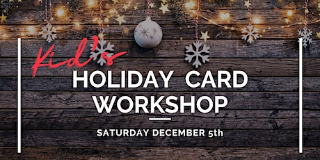 Kid's Holiday Card Workshop tickets
