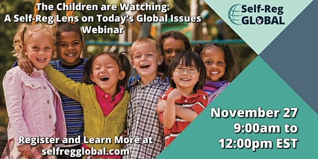 The Children are Watching: A Self-Reg Lens on Today's Global Issues tickets