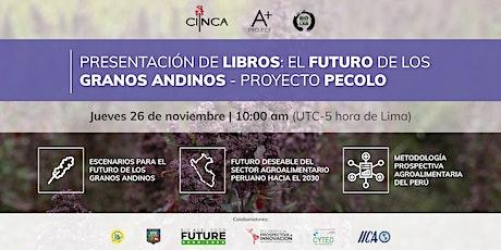 EL FUTURO DE LOS GRANOS ANDINOS DEL PERÚ | Presentación de Libros boletos