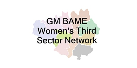 Greater Manchester BAME Women's Third Sector Network December 2020 Meeting tickets