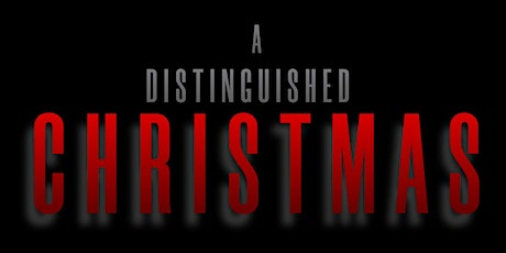 A Distinguished Christmas tickets