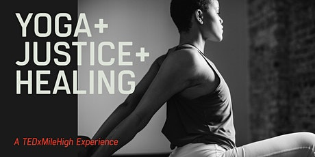 Yoga + Justice + Healing tickets