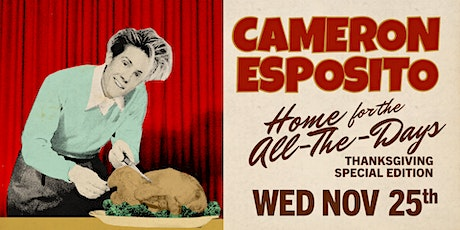 Cameron Esposito's Home for the All-The-Days: Thanksgiving Edition tickets