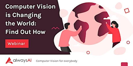 Computer Vision is Changing the World: Find Out How tickets