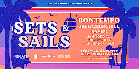 Collekt House Group presents: Sets & Sails tickets