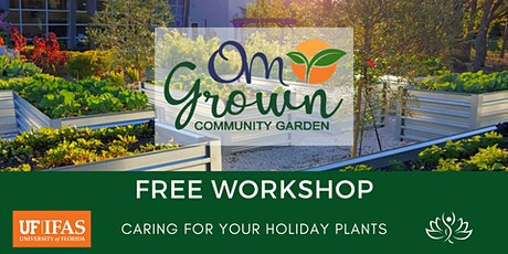 OM Grown Garden: Caring for Your Holiday Plants tickets
