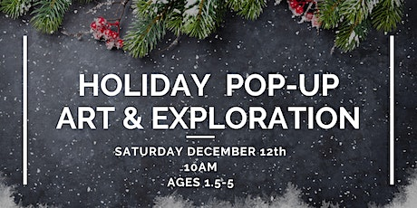 Holiday Pop-Up Art & Exploration tickets