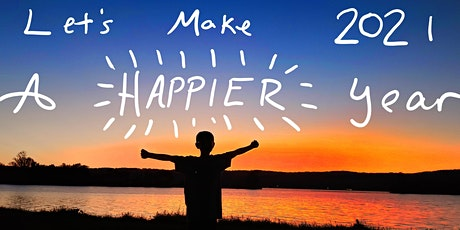 Let's Make 2021 A Happier Year tickets