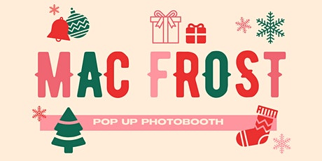 Mac Frost: Holiday Pop-Up Photobooth tickets