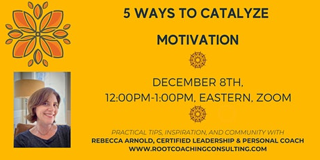 5 Ways to Catalyze Motivation (Yes, even during a pandemic!) tickets