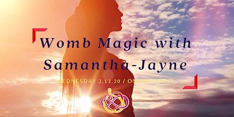 Womb Magic with Samantha-Jayne tickets