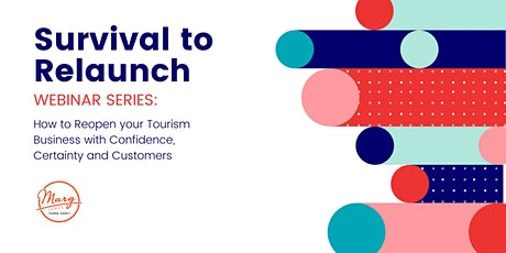 How to Reopen Your Tourism Business with Confidence, Certainty & Customers tickets