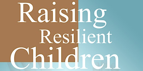 Raising Reslient Children, featuring guest speaker Dr. Michael Ungar tickets
