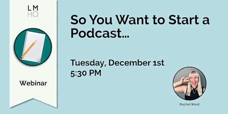 So You Want to Start a Podcast… tickets