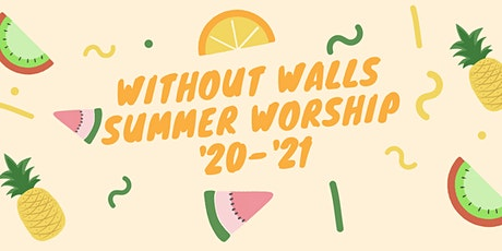 Without Walls Summer Worship tickets